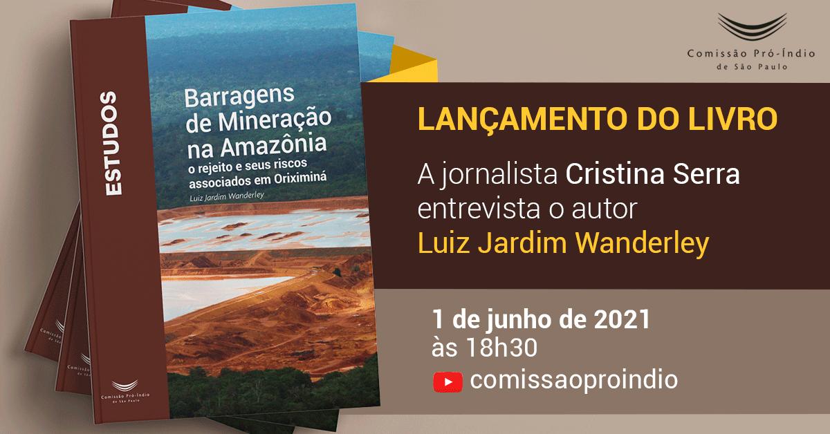 Divulgação do lançamento do novo livro da CPI-SP sobre barragens de mineração na Amazônia
