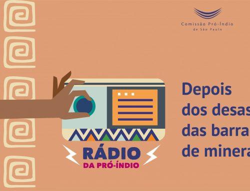 Rádio da Pró-Índio: depois do rompimento da barragem